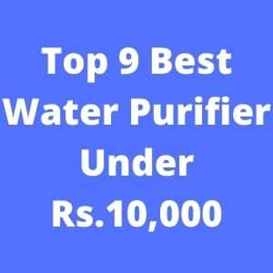 Best Water Purifier Under 10000 in India 2021