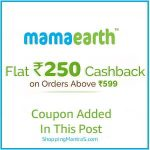 Mamaearth Flat Rs 250 Cashback on order above 599